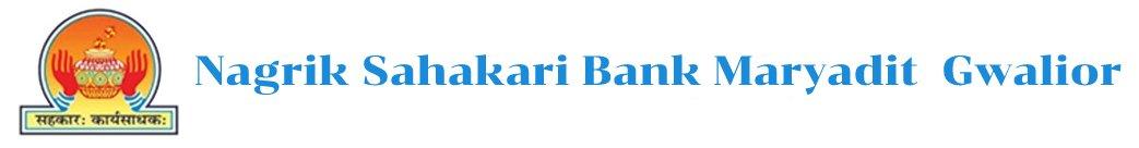 Nagarik Sakari Bank Maryadit Gwalior